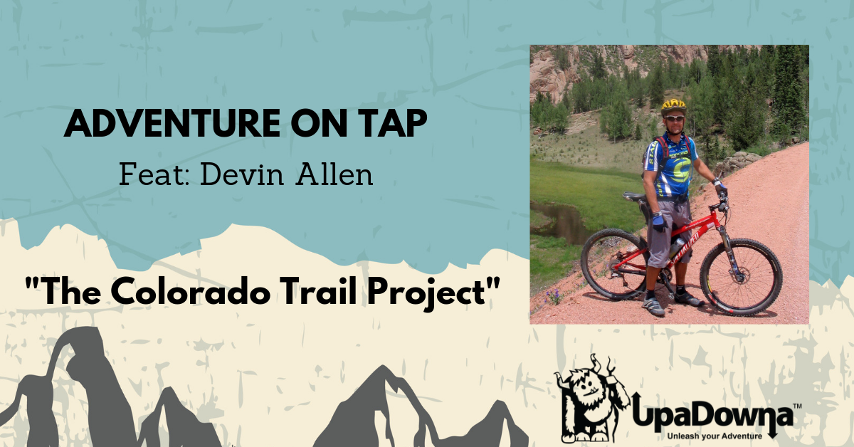 The Colorado Trail Project- Adventure On Tap Feat: Devin Allen