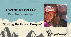 Rafting the Grand Canyon- Adventure on Tap Speaker Series @ UpaDowna | Colorado Springs | Colorado | United States