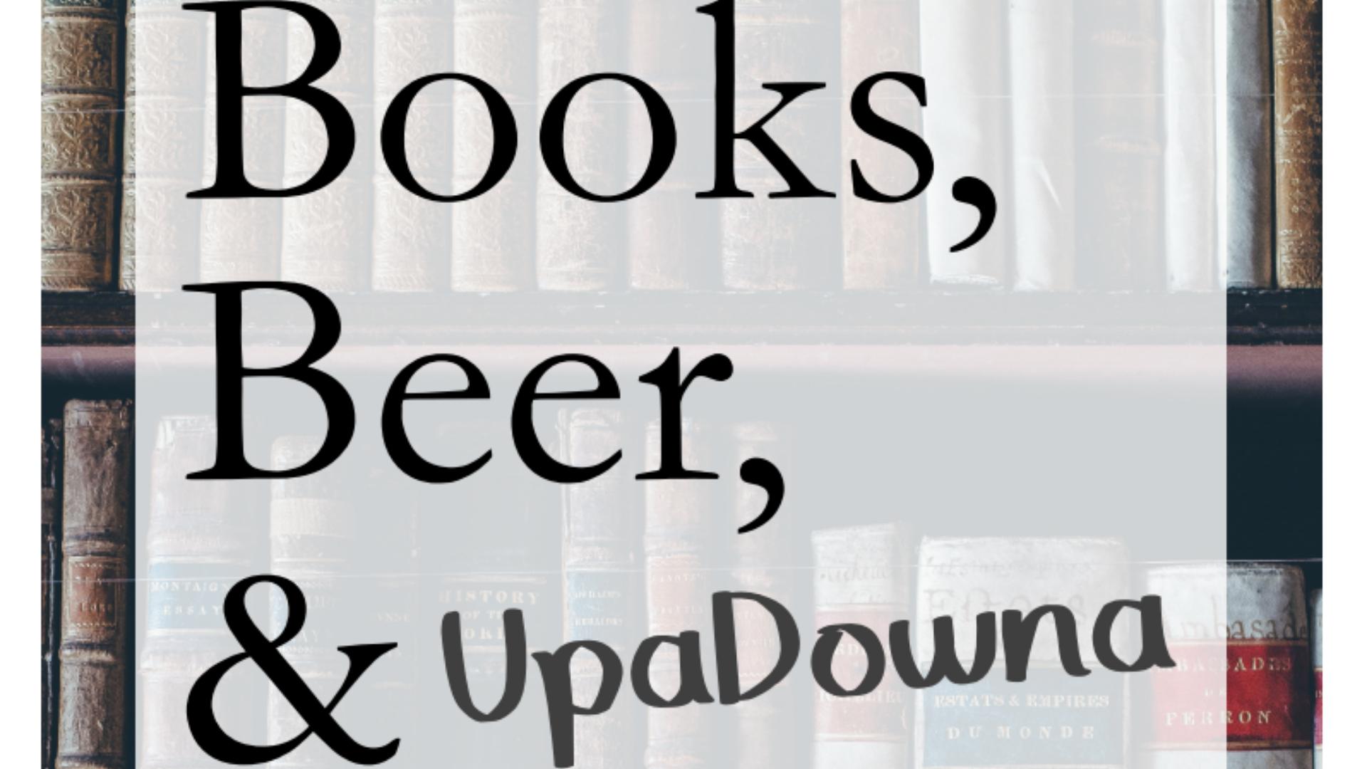 Books, Beer & UpaDowna
