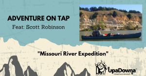 Adventure on Tap- Missouri River Expedition Feat: Scott Robinson @ Red Leg Brewing Co | Colorado Springs | Colorado | United States