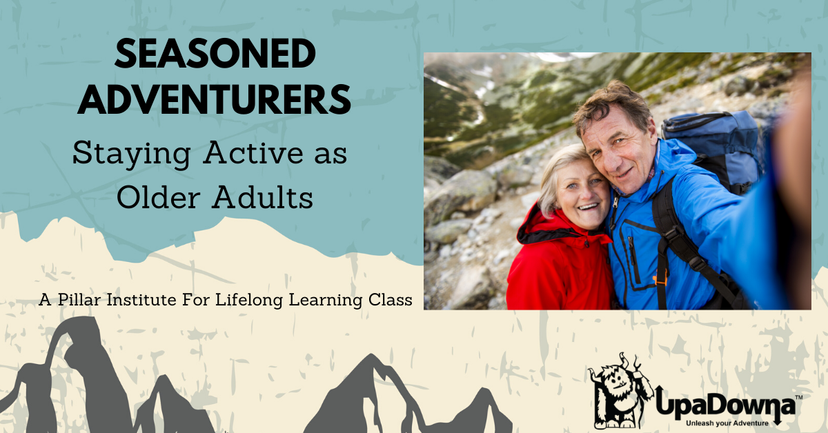 "Pillar Institute Class: ""Seasoned Adventurers: Staying Active As Older Adults"""
